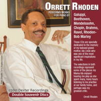 Orrett Rhoden performs works for piano by Galuppi, Beethoven, Mendelssohn, Chopin, Brahms, Ravel and Rhoden / Bob Marley. © 2011 Dexter Recordings
