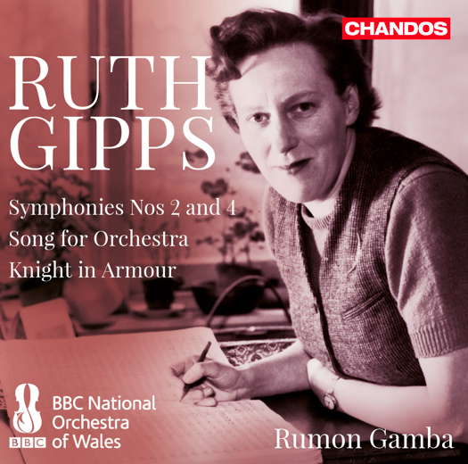 Ruth Gipps: Symphonies Nos 2 and 4 etc