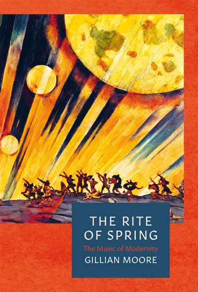 The Rite of Spring - The Music of Modernity