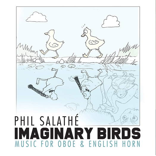 Phil Salathé: Imaginary Birds - Music for Oboe and English Horn