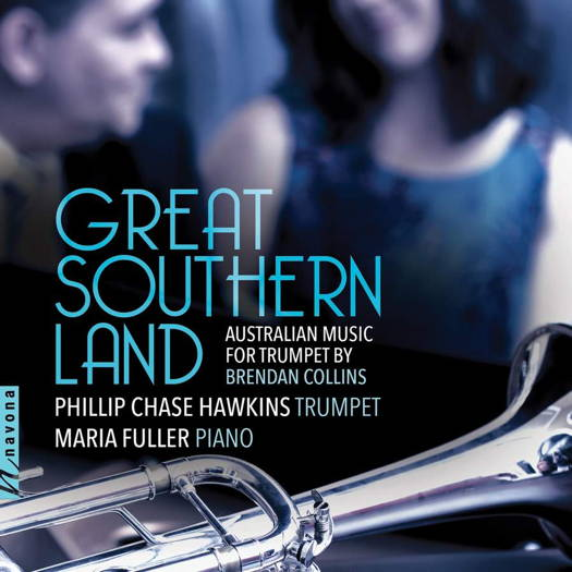 Great Southern Land - Australian Music for Trumpet by Brendan Collins. © 2019 Navona Records LLC