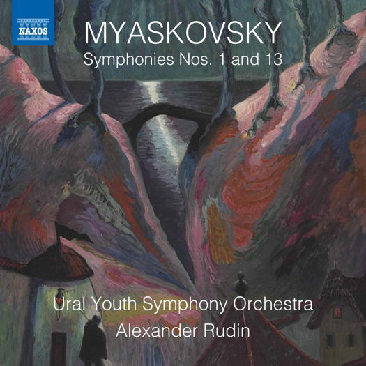 Myaskovsky: Symphonies Nos 1 and 13