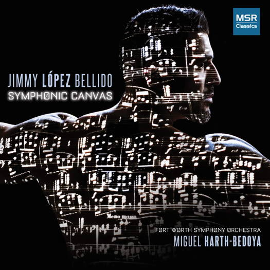 Jimmy López Bellido: Symphonic Canvas. © 2019 Fort Worth Symphony Orchestra (MS 1737)