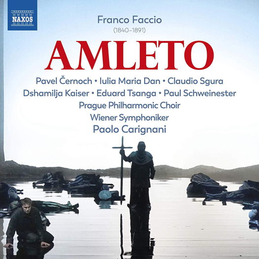 Franco Faccio: Amleto. © 2019 Naxos Rights (Europe) Ltd (8.660454)