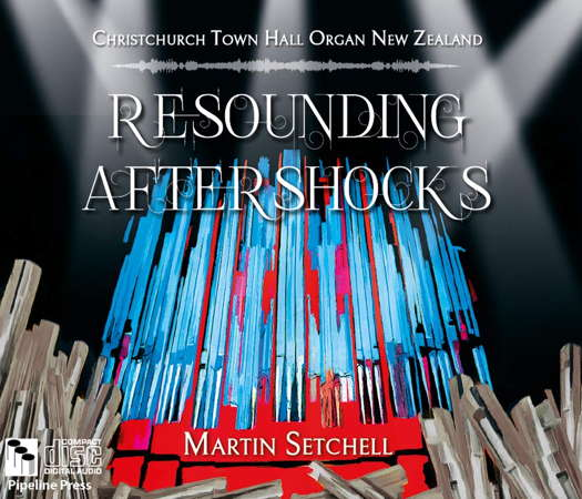 Resounding Aftershocks - Martin Setchell. © 2019 Pipeline Press (PP2)