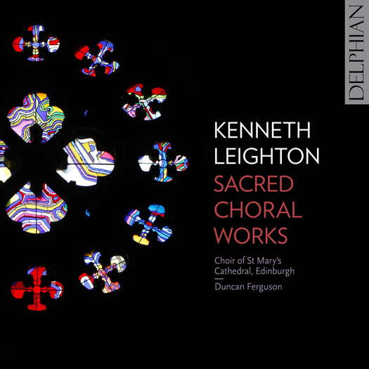 Kenneth Leighton Sacred Choral Works