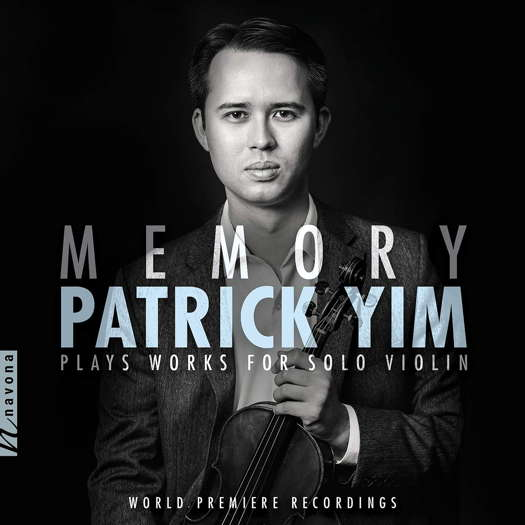 Memory - Patrick Yim plays works for solo violin. © 2020 Navona Records LLC (NV6268)