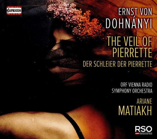 Ernst von Dohnányi: The Veil of Pierrette - Ariane Matiakh. © 2020 Capriccio Records (C5388)
