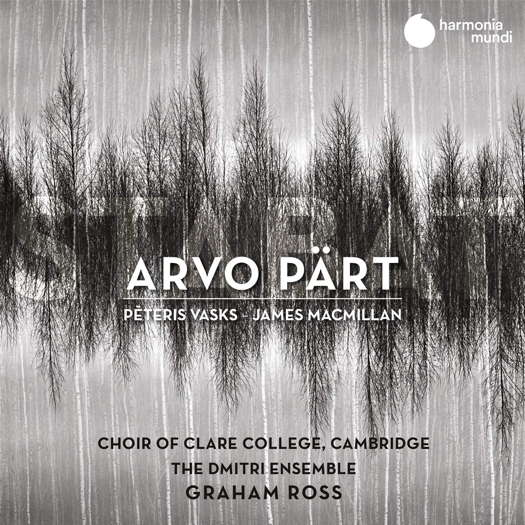 Pärt, Vasks, MacMillan - Choir of Clare College, Cambridge