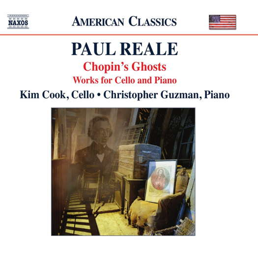 Paul Reale: Chopin's Ghosts - works for cello and piano