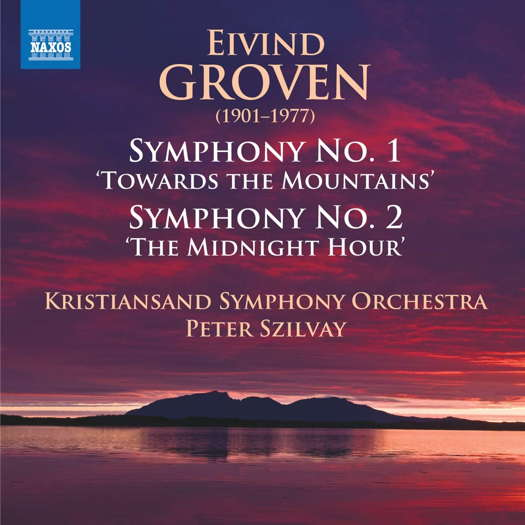Eivind Groven: Symphonies Nos 1 and 2. © 2020 Naxos Rights (Europe) Ltd (8.573871)