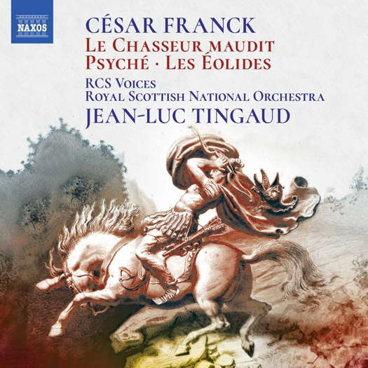 Franck: Psyché; Le Chasseur maudit; Les Éolides. © 2020 Naxos Rights (Europe) Ltd (8.573955)