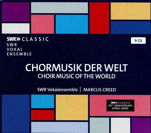 Choir Music of the World. © 2005-2019 SWR Media Services GmbH, 2020 Naxos Deutschland Musik & Video Vertriebs-GmbH (SWR19100CD)