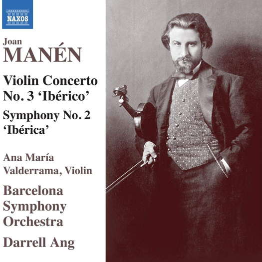 Joan Manén: Violin Concerto No 3; Symphony No 2. © 2020 Naxos Rights (Europe) Ltd (8.574274-75)