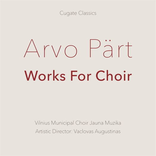 Arvo Pärt: Works for Choir. © 2001 Mazur Media, 2020 Cugate Classics (CGC051CD)