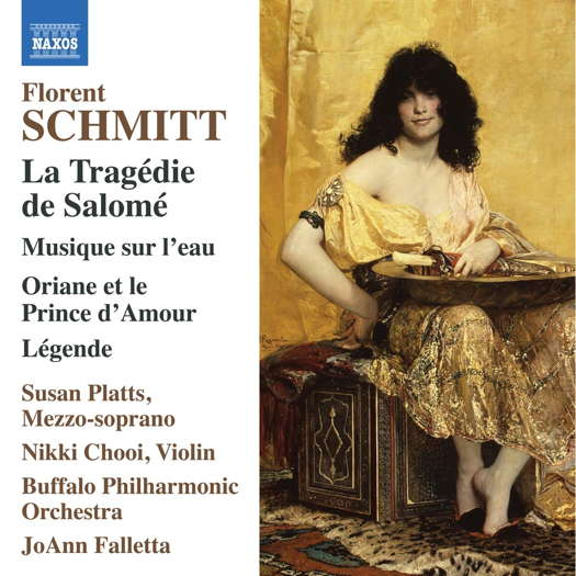 Florent Schmitt: La Tragédie de Salomé. © 2020 Naxos Rights (Europe) Ltd (8.574138)