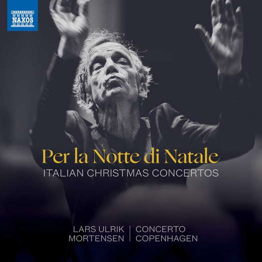 Per la Notte di Natale - Italian Christmas Concertos. © 2020 Naxos Rights (Europe) Ltd (8.574264)