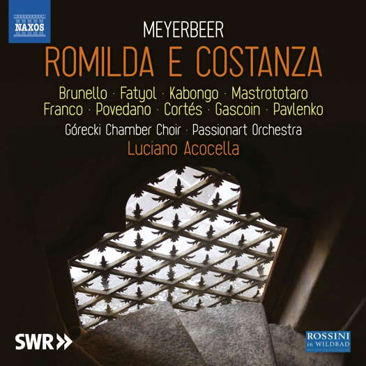 Meyerbeer: Romilda e Costanza. © 2020 SWR, Naxos Rights (Europe) Ltd (8.660495-97)