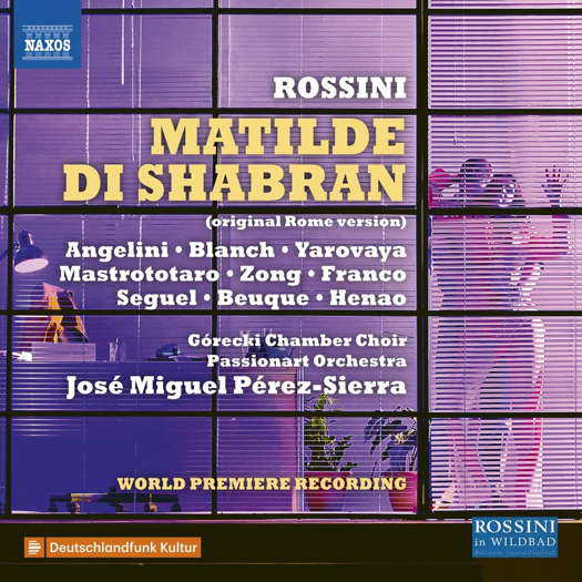 Rossini: Matilde di Shabran. © 2020 Naxos Rights (Europe) Ltd (8.660492-94)