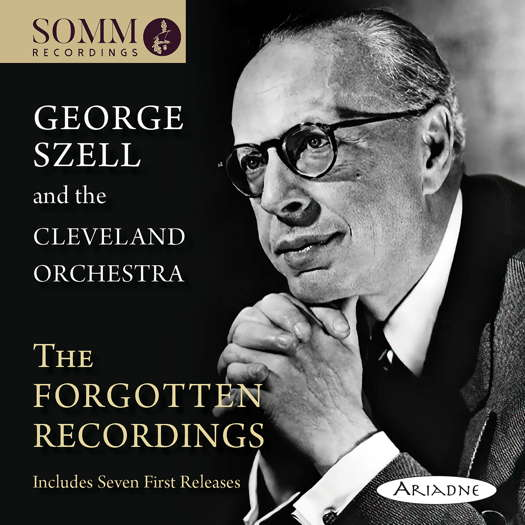 George Szell and the Cleveland Orchestra - The Forgotten Recordings. © 2021 SOMM Recordings (ARIADNE 5011-2)